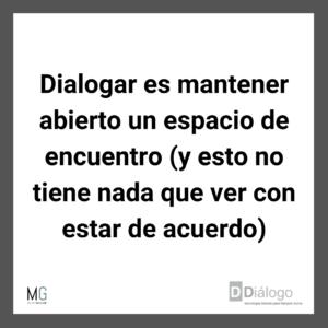 Dialogar es mantener un espacio abierto